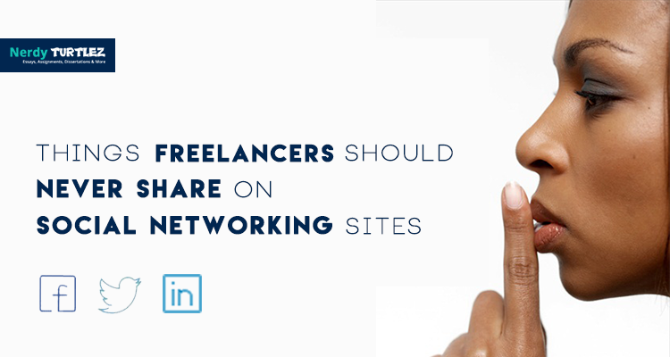 4 Things Freelancers Should Never Share On Social Networking Sites