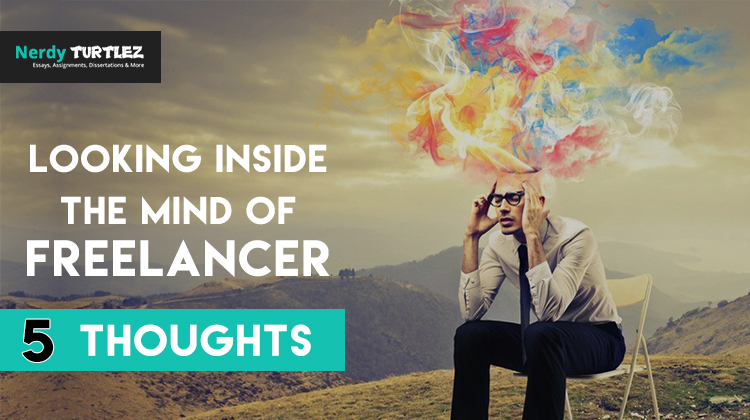 Looking Inside the Mind of Freelancer- Top 5 Thoughts