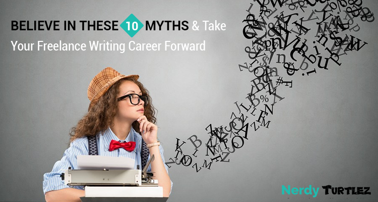 Top 10 Myths on Freelance Writing That Actually Help You Grow